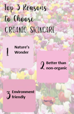 Top 3 Reason for organic skincare